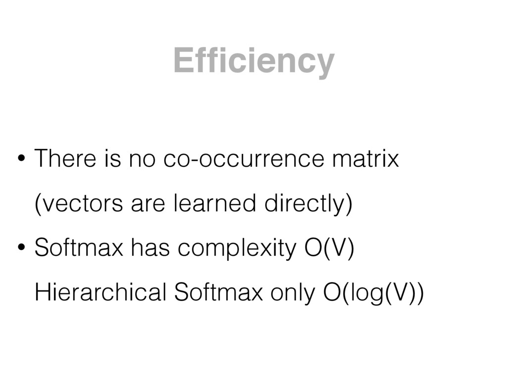 Efficiency • There is no co-occurrence matrix