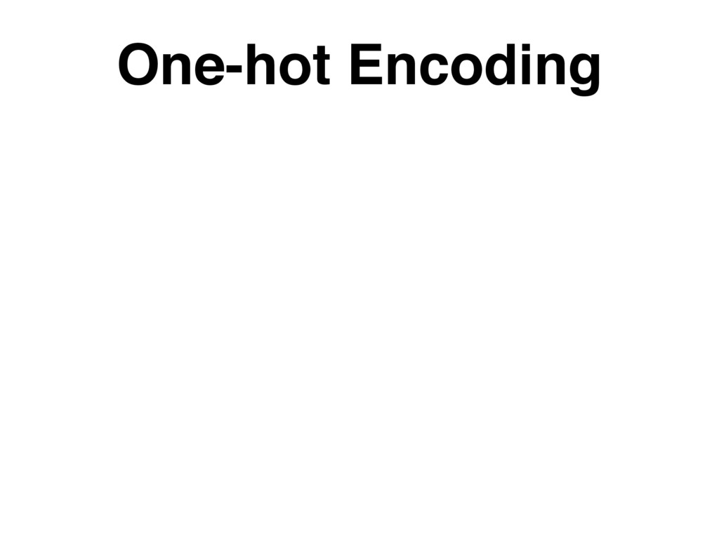 One-hot Encoding