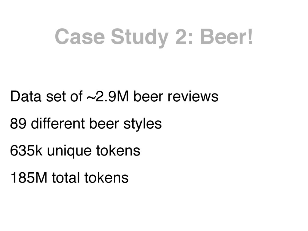 Case Study 2: Beer! Data set of ~2.9M beer revi...