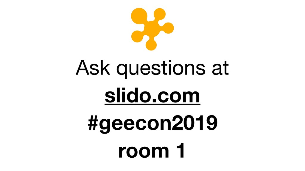 Top ques!ons (0) Room 11 Join at slido.com #gee...