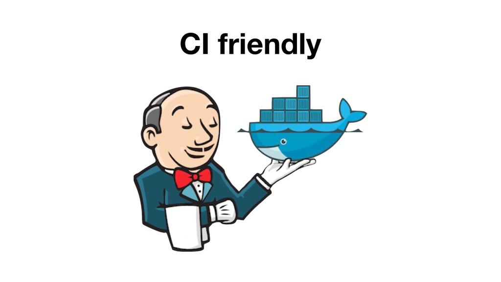 CI friendly