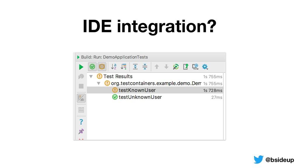 IDE integration? @bsideup