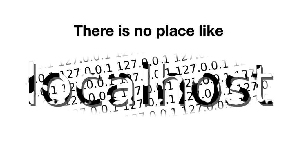 There is no place like