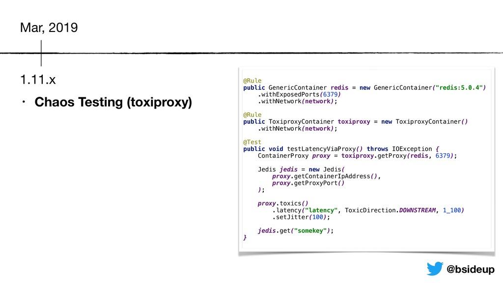 1.11.x • Chaos Testing (toxiproxy) Mar, 2019 @b...