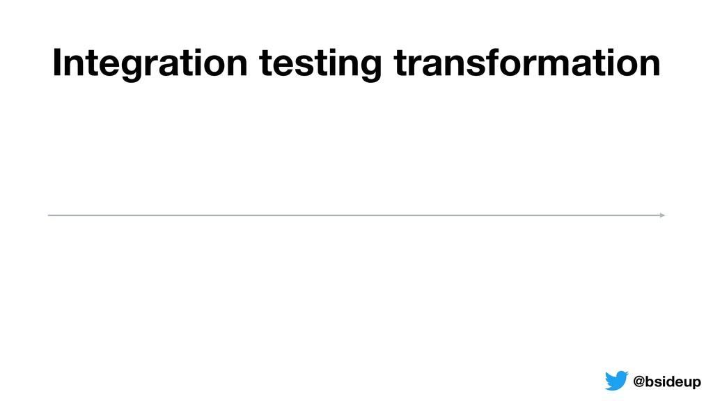 Integration testing transformation @bsideup