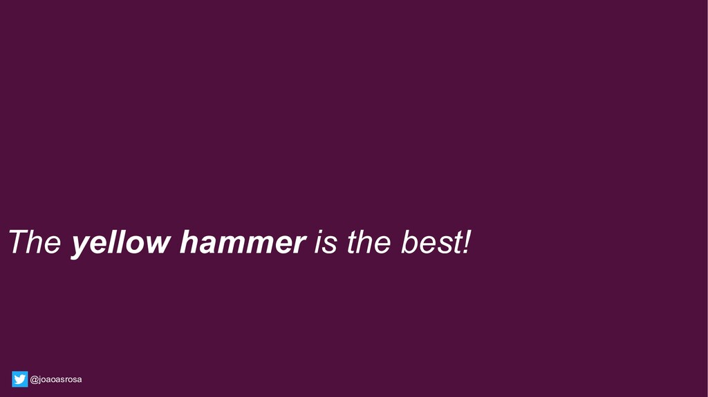 The yellow hammer is the best! @joaoasrosa