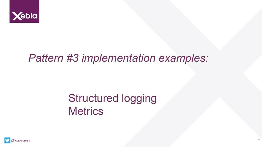54 @joaoasrosa Pattern #3 implementation exampl...