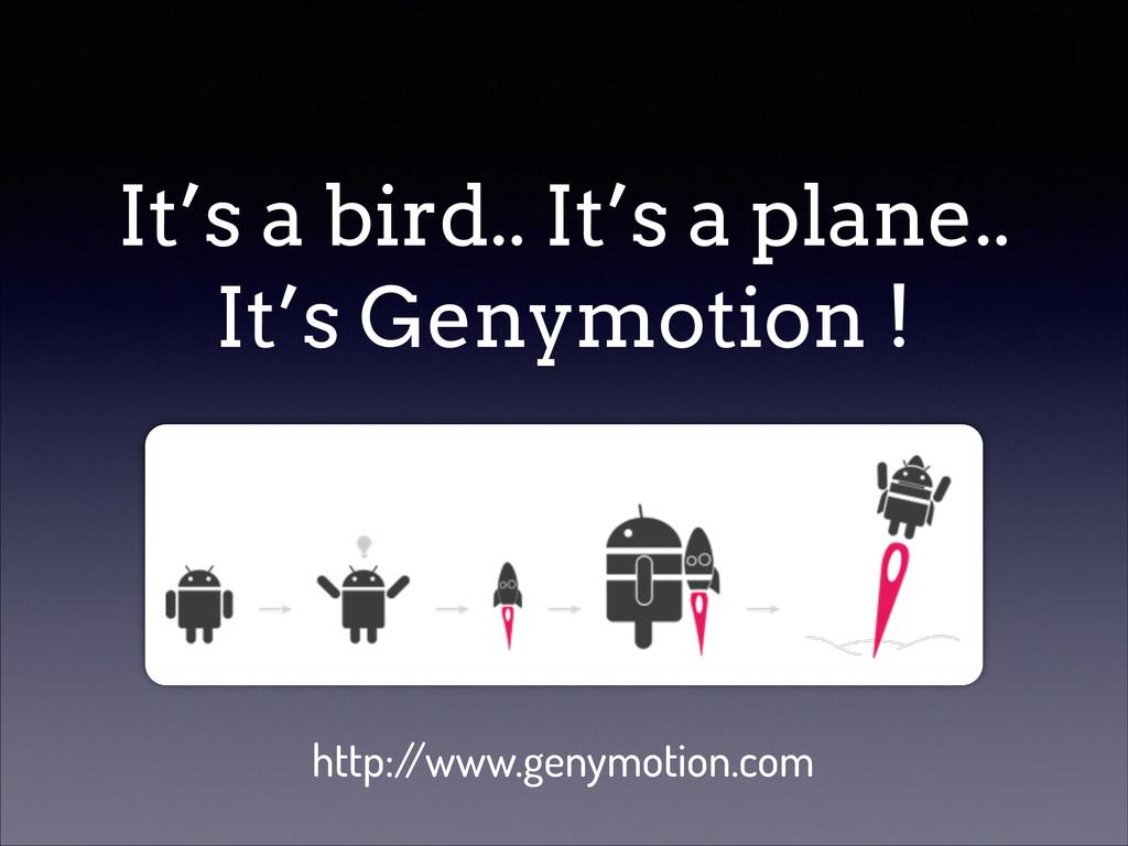 It's a bird.. It's a plane.. It's Genymotion ! ...