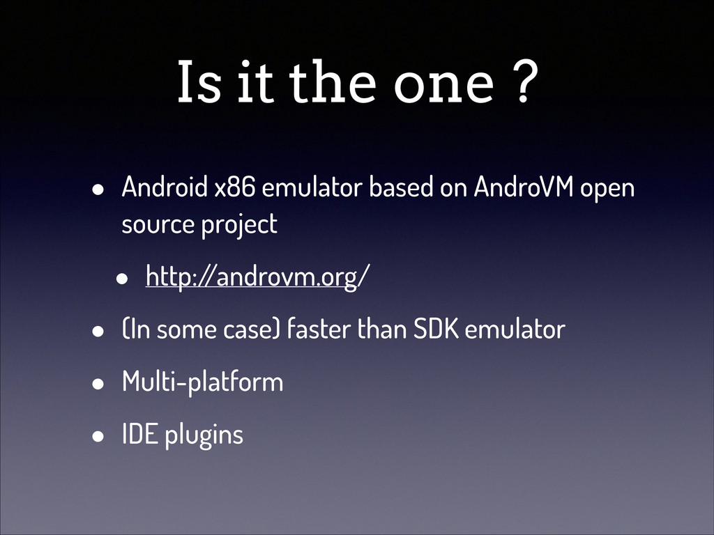 Is it the one ? • Android x86 emulator based on...