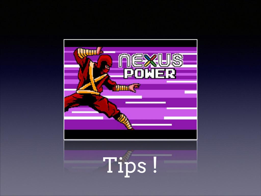 Tips !