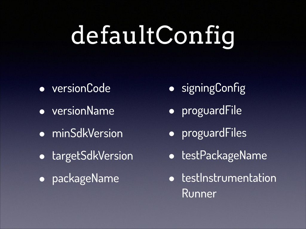 defaultConfig • versionCode • versionName • min...