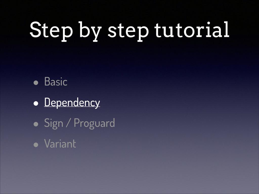 Step by step tutorial • Basic • Dependency • Si...