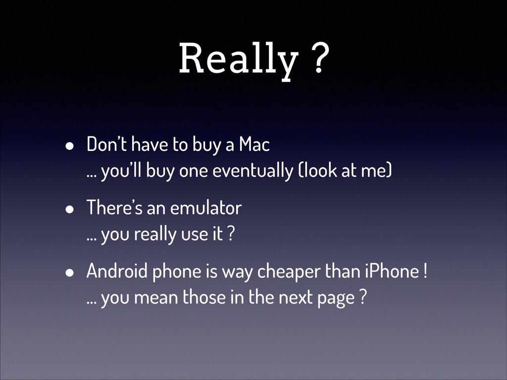Really ? • Don't have to buy a Mac ... you'll ...
