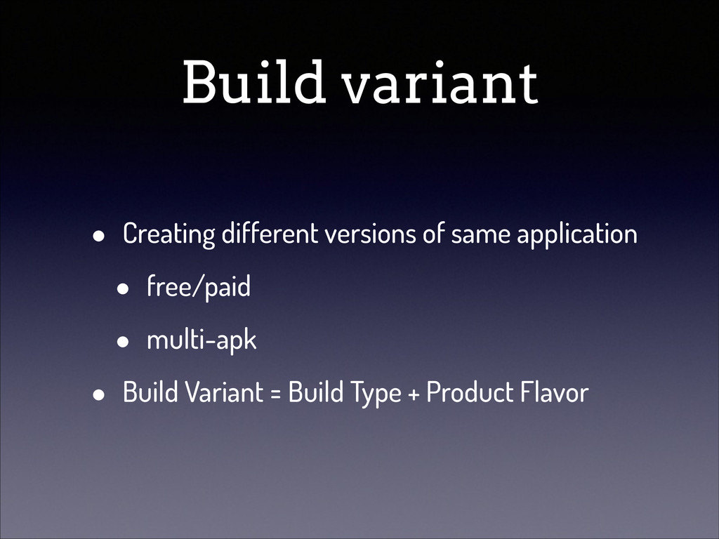 Build variant • Creating different versions of ...