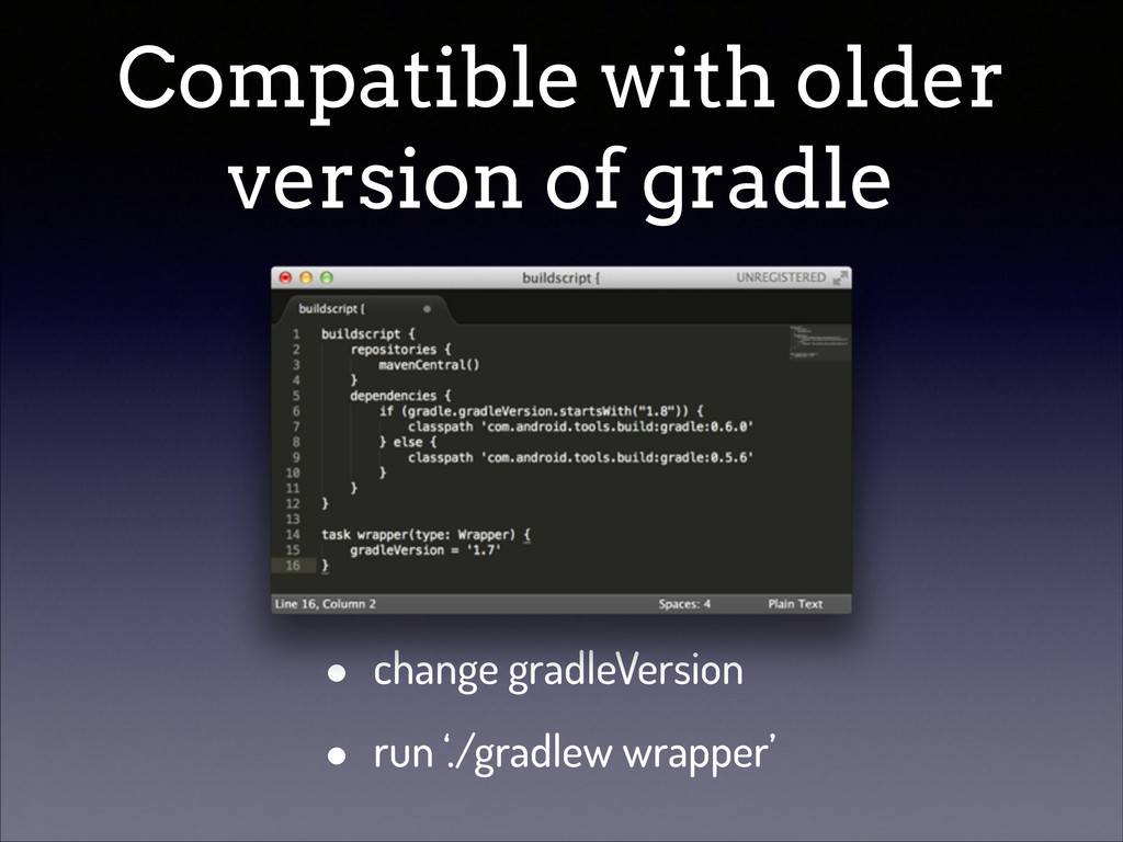 Compatible with older version of gradle • chang...