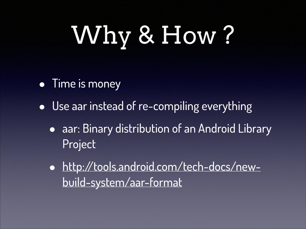 Why & How ? • Time is money • Use aar instead o...