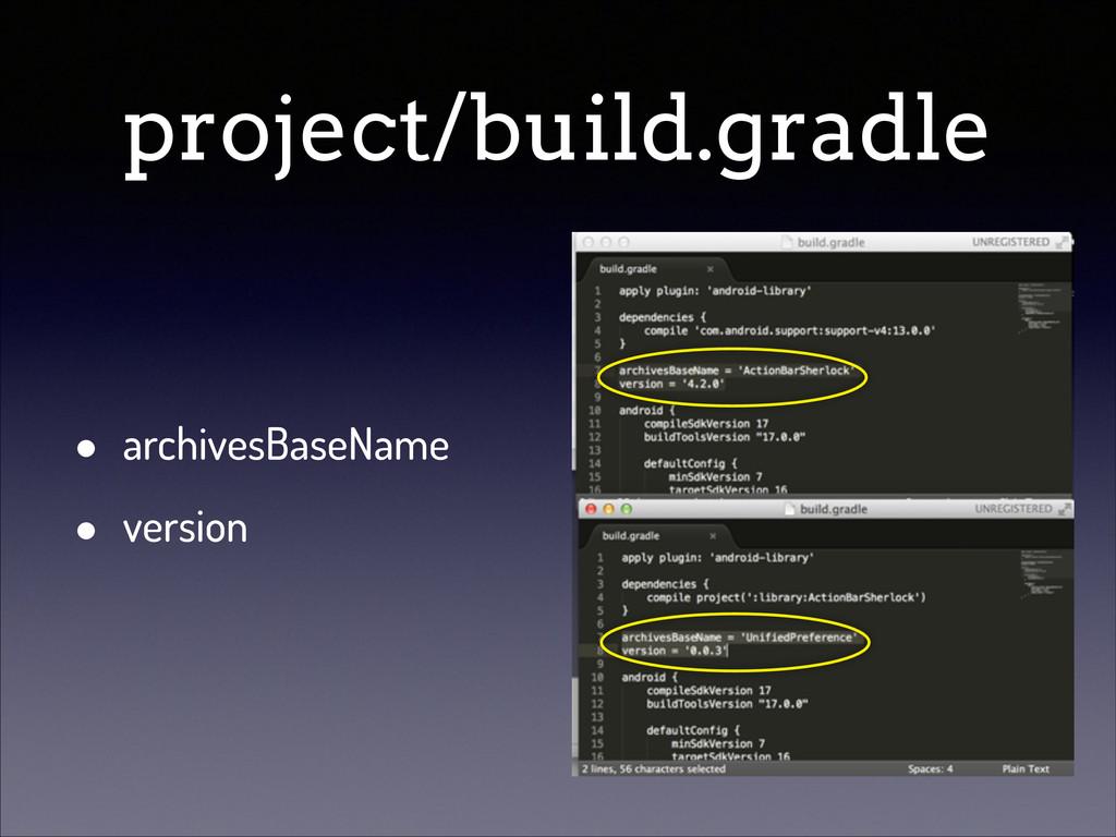 project/build.gradle • archivesBaseName • versi...