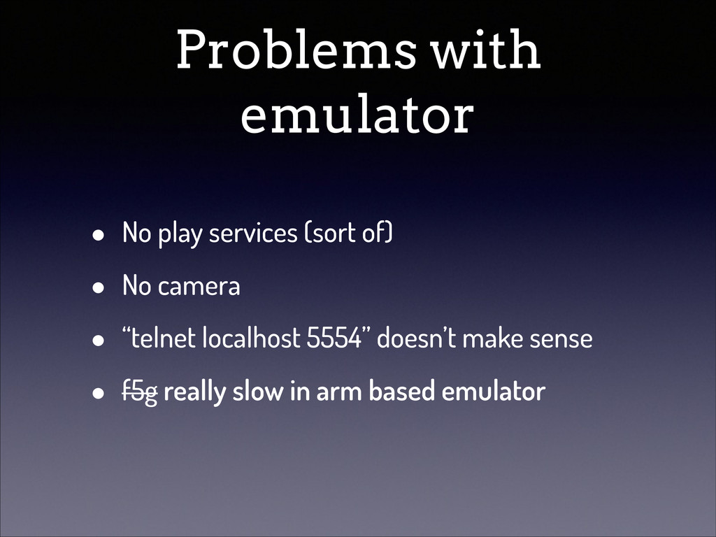 Problems with emulator • No play services (sort...