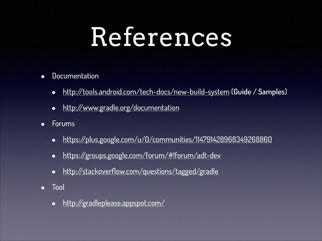 References • Documentation • http:/ /tools.andr...
