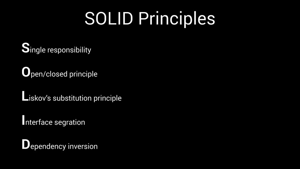 SOLID Principles Single responsibility Open/clo...