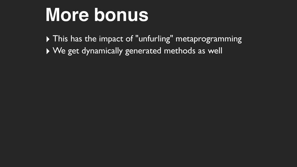 "More bonus ‣ This has the impact of ""unfurling""..."