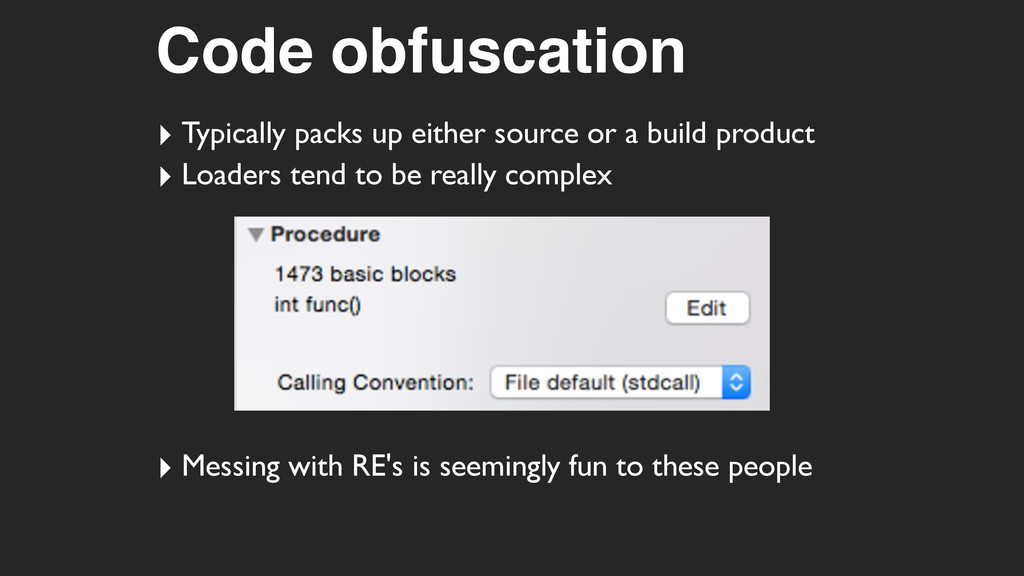 Code obfuscation ‣ Typically packs up either so...