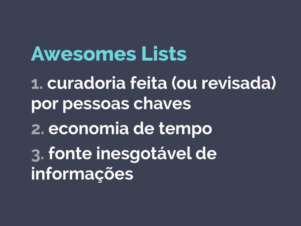 Awesomes Lists 1. curadoria feita (ou revisada)...