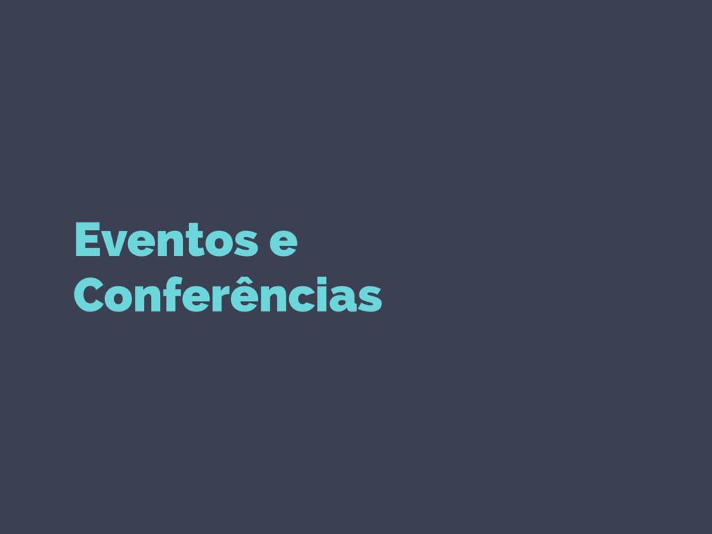 Eventos e Conferências