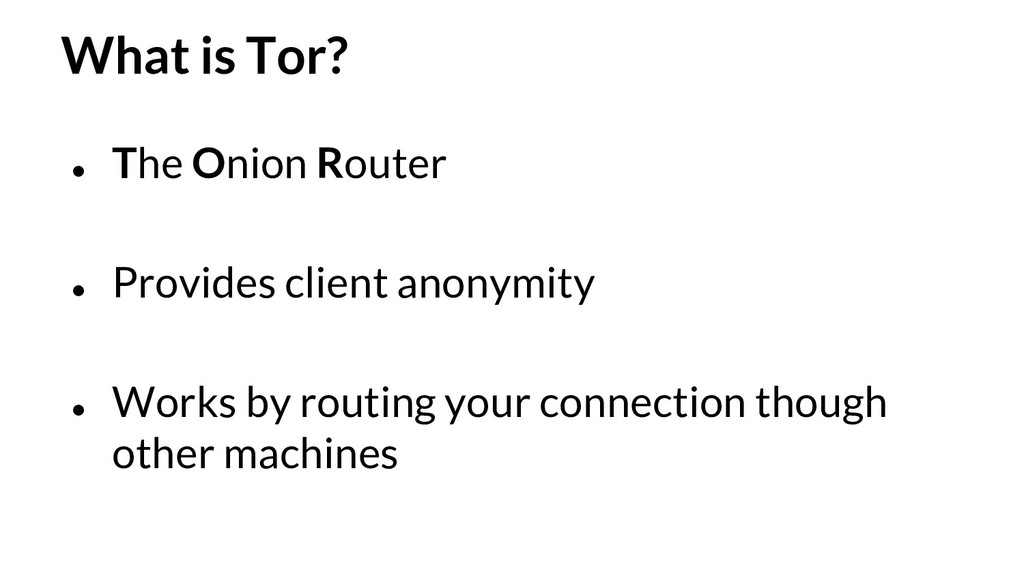 What is Tor? ● The Onion Router ● Provides clie...