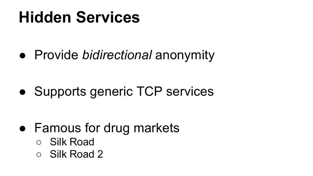 Hidden Services ● Provide bidirectional anonymi...