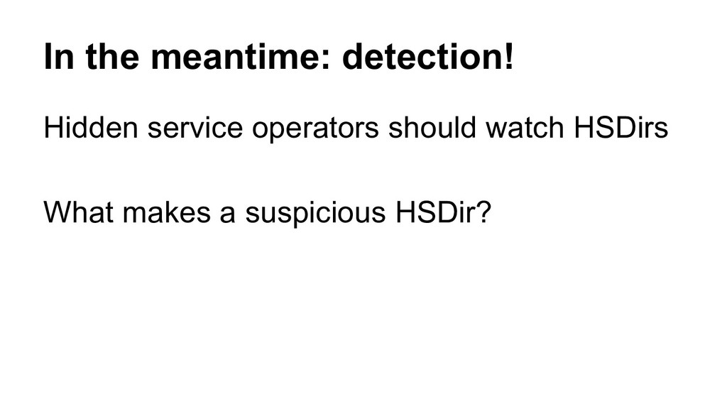 In the meantime: detection! Hidden service oper...