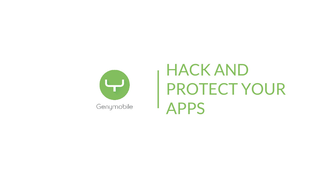HACK AND PROTECT YOUR APPS