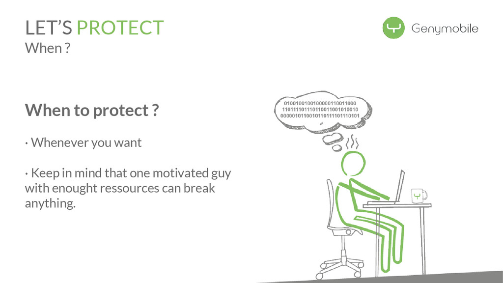 LET'S PROTECT When ? When to protect ? · Whenev...
