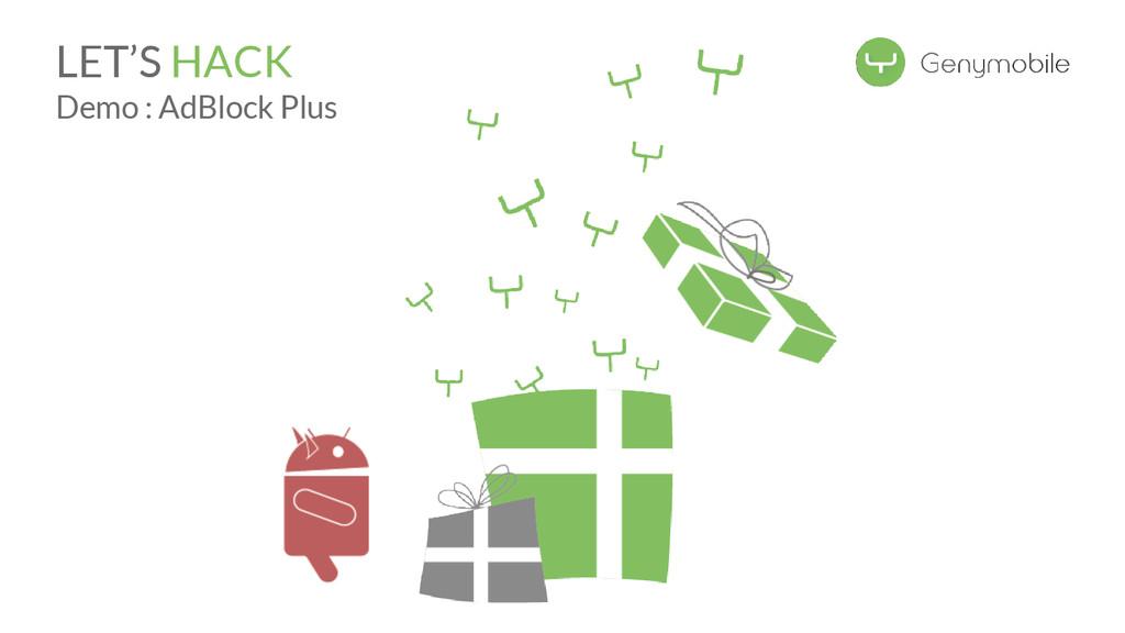 LET'S HACK Demo : AdBlock Plus