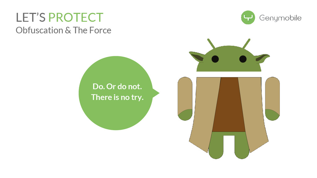 LET'S PROTECT Obfuscation & The Force Do. Or do...