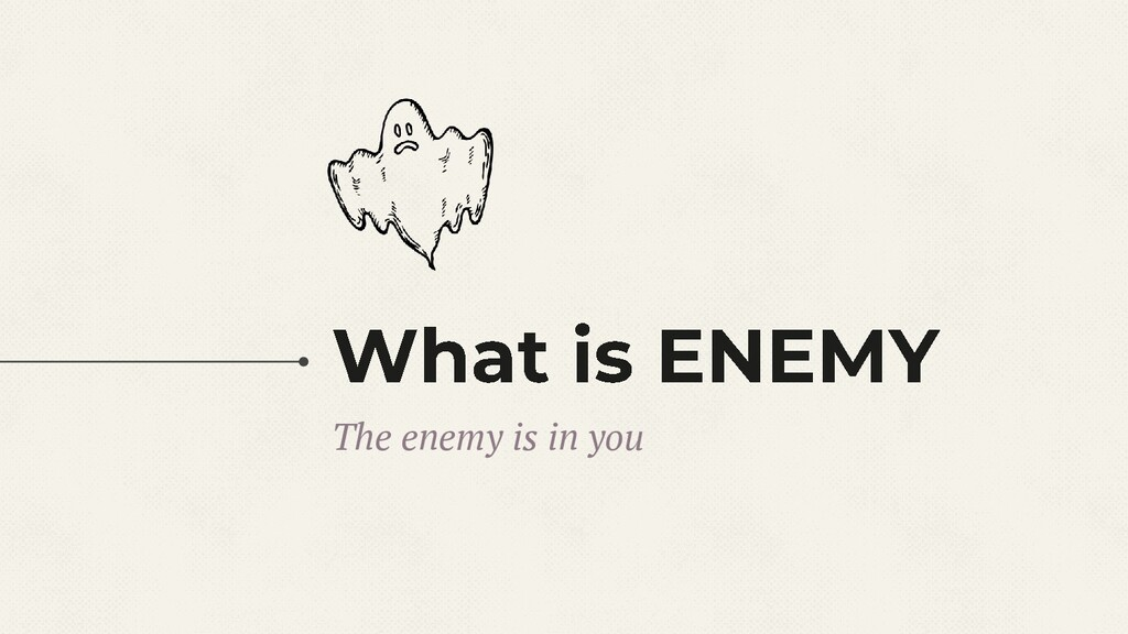 The enemy is in you