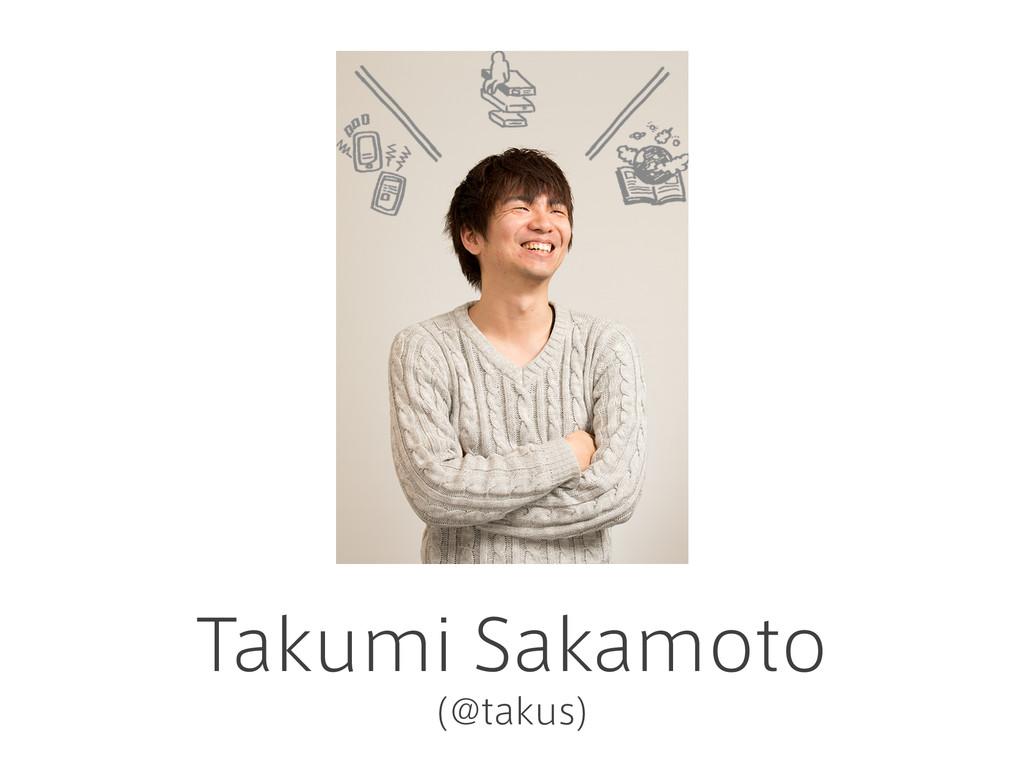 Takumi Sakamoto (@takus)