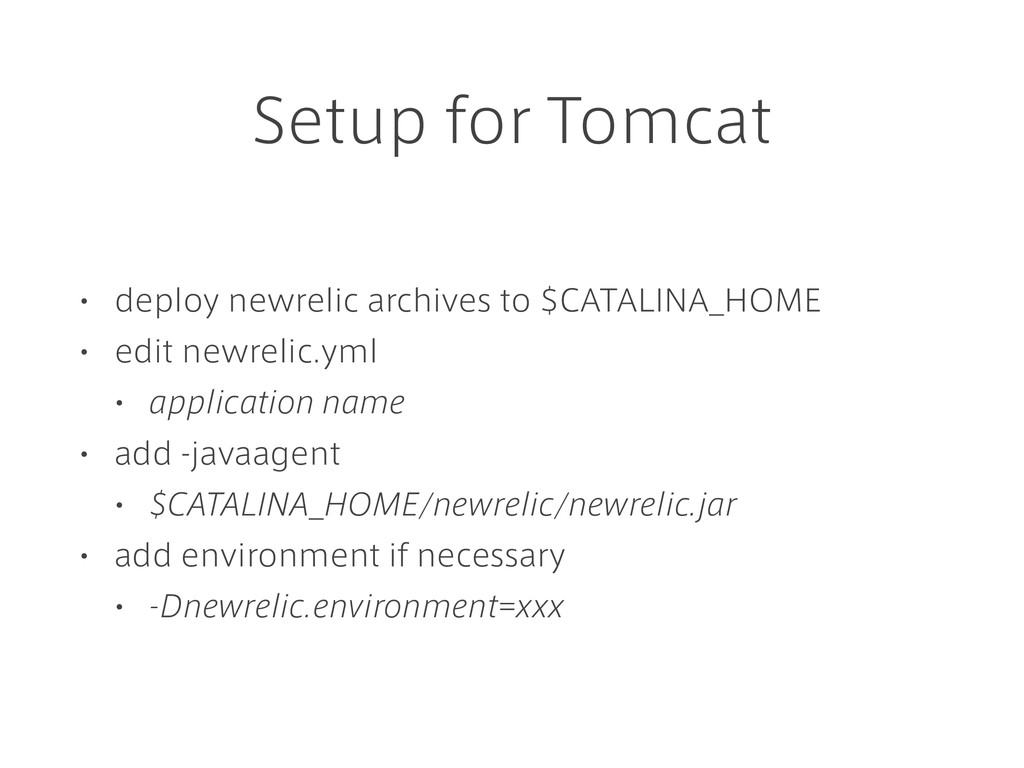 Setup for Tomcat • deploy newrelic archives to ...