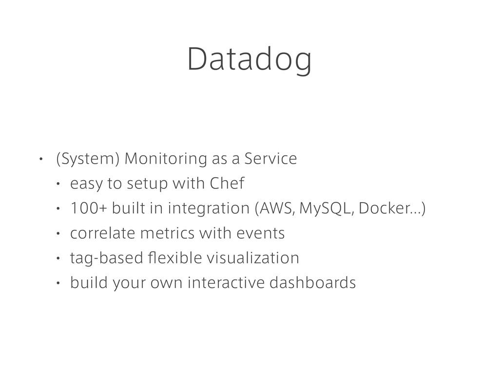 Datadog • (System) Monitoring as a Service • ea...