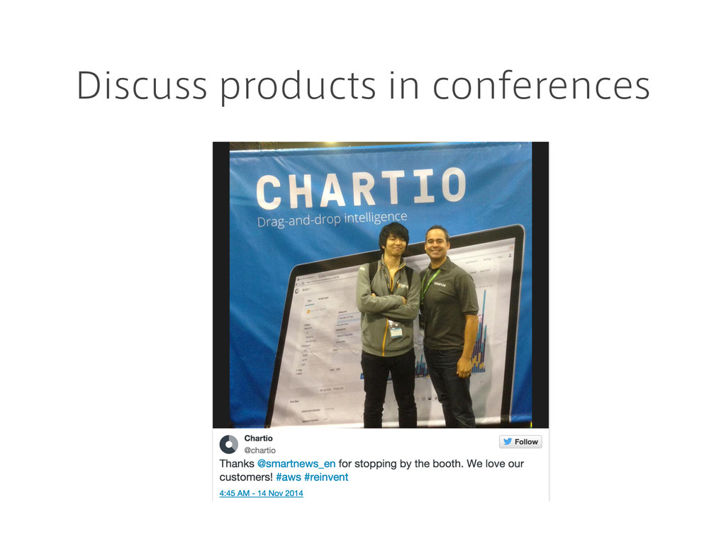 Discuss products in conferences