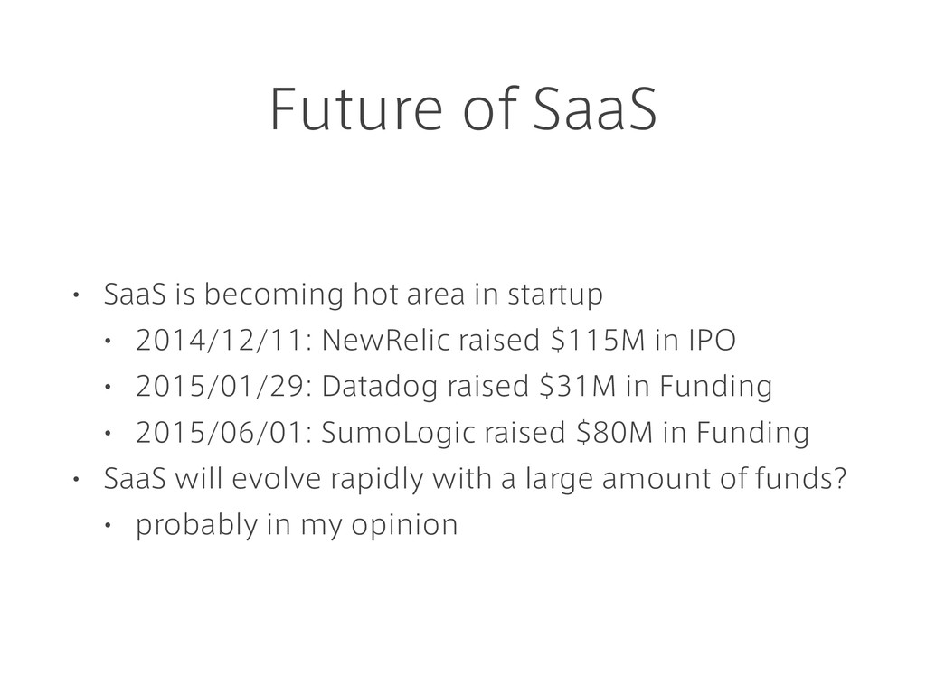 Future of SaaS • SaaS is becoming hot area in s...