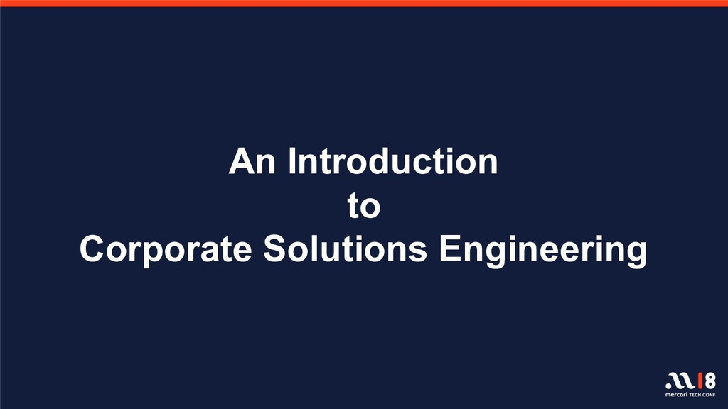 An Introduction to Corporate Solutions Engineer...