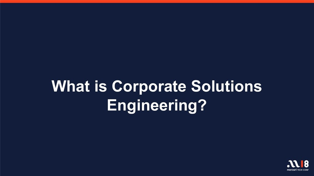 What is Corporate Solutions Engineering?