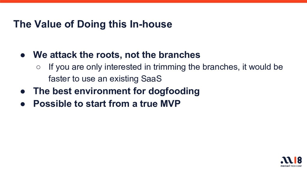 The Value of Doing this In-house ● We attack th...