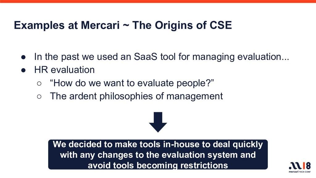 Examples at Mercari ~ The Origins of CSE ● In t...