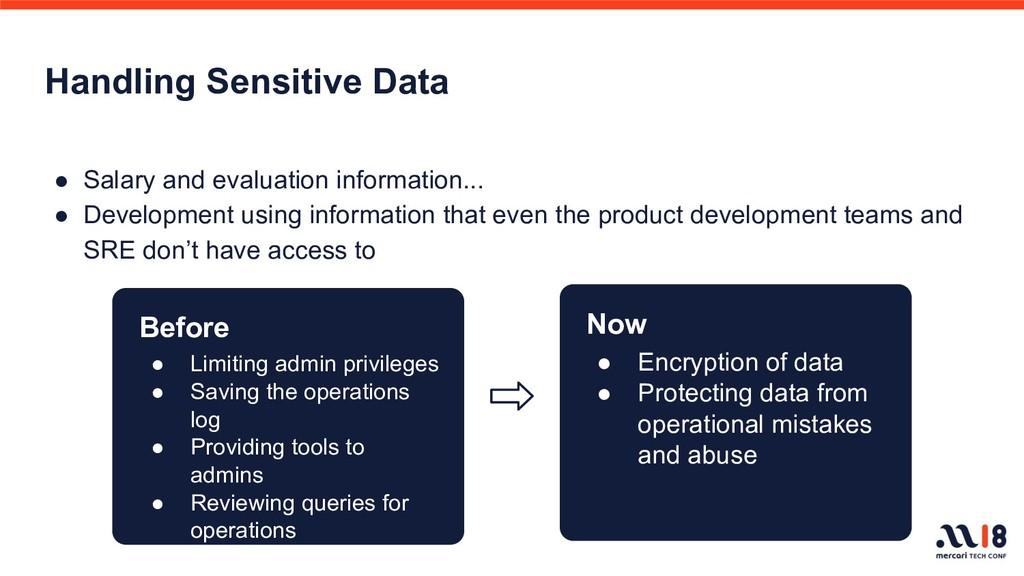 Handling Sensitive Data ● Salary and evaluation...