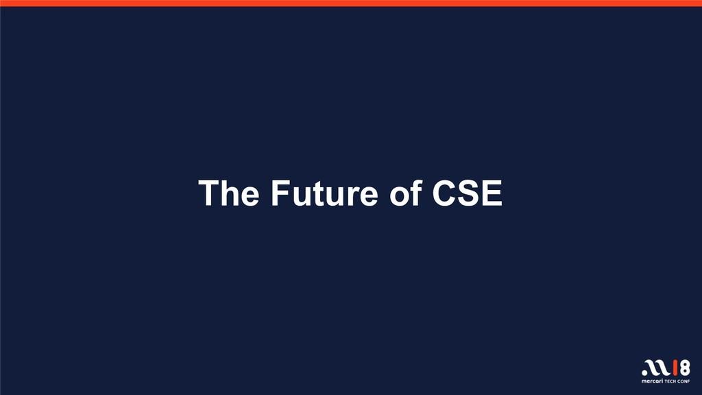 The Future of CSE