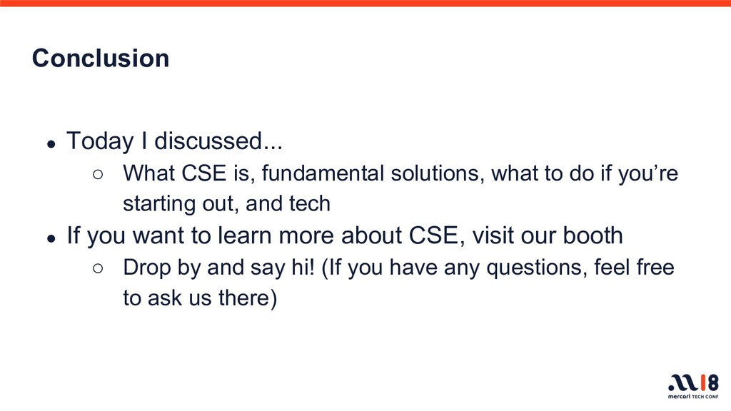 Conclusion ● Today I discussed... ○ What CSE is...