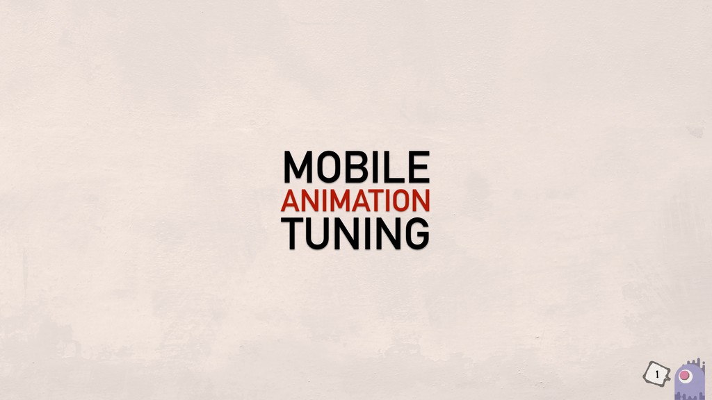 MOBILE ANIMATION TUNING 1