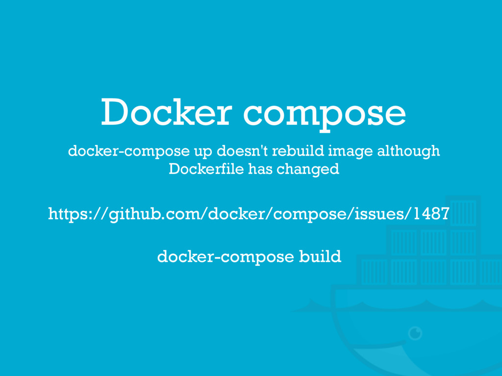 Docker compose docker-compose up doesn't rebuil...